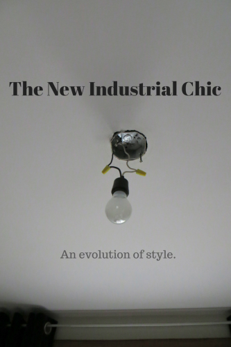 The New Industrial Chic